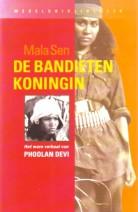 Cover: De bandieten koningin,het ware verhaal van Phoolan Devi - Mala Sen