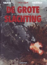 Cover: De grote slachting integraal 1914-1919 - Grote slachting integraal/Tardi