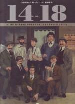 Cover: De kleine soldaat (augustus 1914) - 14-18