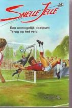 Cover: Een onmogelijk doelpunt/ terug op het veld/ Snelle Jelle - Ad van gils