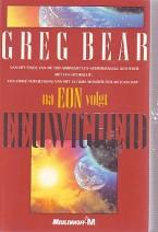 Cover: Eeuwigheid, het vervolg op Eon - Greg Bear