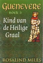 Cover: Guenevere deel 3 Kind van de heilige graal - Rosalind Miles