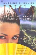 Cover: Het licht van de Machu picchu ( deel 3 van Inca) - A.B.Daniel