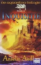 Cover: Inquisitie,aquasilva trilogie deel 2 - Anselm Audley