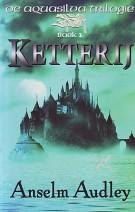 Cover: Ketterij,  aquasilva trilogie deel 1 - Anselm Audley