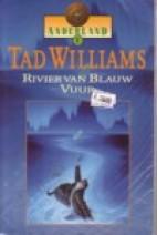 Rivier van blauw vuur, deel 2 van de Anderland serie - Tad williams