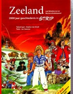 Cover: Zeeland van Nehalennia tot Westerscheldetunnel - 2000 jaar geschiedenis in strips