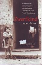 Cover: Zwerfkind, de ongelofelijke omzwervingen van het duitse meisje Liesabeth vlak na de Tweede Wereldoor - Ingeborg Jacobs