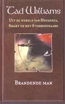 Brandende man, uit de wereld van heugenis, smart en het sterrenzwaard - Tad williams