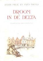 Cover: De droom in de delta, het sprookje de lage landen in woord en beeld. - Anton pieck en fred thomas