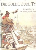Cover: Die goede oude tijd - Leonard huizinga/ anton pieck