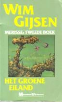 Het groene eiland, deel 2 van de merisse trilogie - Wim Gijsen