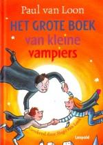 Het grote boek van kleine vampiers - Paul van loon