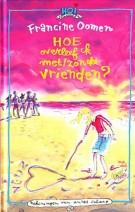 Cover: Hoe overleef ik met/zonder vrienden - Francine oomen