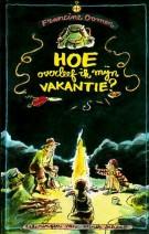 Cover: Hoe overleef ik mijn vakantie - Francine oomen