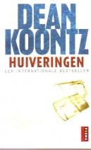 Huiveringen - Dean Koontz