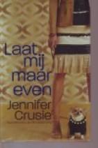 Cover: Laat mij maar even - Jennifer crusie