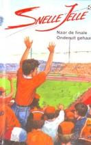 Cover: Naar de finale/ onderuit gehaald - Snelle jelle
