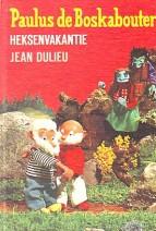 Cover: Paulus de boskabouter, heksenvakantie - Jean dulieu