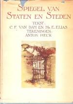 Cover: Spiegel van staten en steden - Dam, C.F. van en Mr. Elias. E.